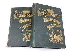 ANTIQUE SET OF TWO VOLUMES OF THE CYCLOPEDIA OF UNIVERSAL HISTORY VOLS. 2 amp; 3 $39.95