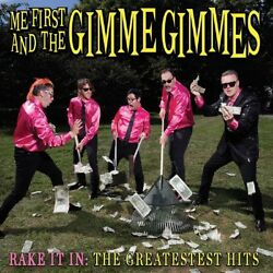 ME FIRST AND THE GIMME GIMMES-RAKE IT IN:THE GREATESTEST HITS LP   VINYL LP NEW+