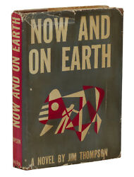 Now and on Earth ~ JIM THOMPSON ~ First Edition 1st Printing 1942 ~ Modern Age