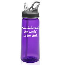 22 oz Sports Water Bottle With Straw She Believed She Could So She Did