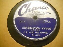 CHANCE RECORDS 78 RPM COMBINATION BOOGIE J.B.AND HIS HAWKS NOW SHE'S GONE