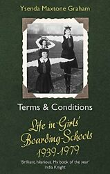 Terms amp; Conditions: Life in Girls#x27; Boarding Schools 1939 1979 By Ysenda Maxton $12.08