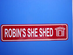 SHE SHED SIGN Personalize it Aluminum Rustproof 6