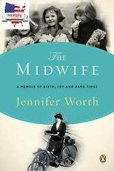 The Midwife: A Memoir of Birth Joy and Hard Times (The Midwife Trilogy)