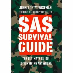SAS Survival Guide: How to Survive in the Wild on Land or Sea John 'Lofty' Wise $12.41