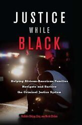 Justice While Black: Helping African-American Families Navigate and Survive the
