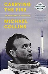 Carrying the Fire.. by Michael Collins PAPERBACK 2019