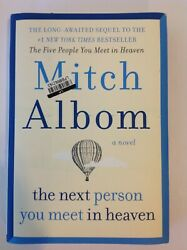 The Next Person You Meet in Heaven by Mitch Albom (2018 Hardcover)
