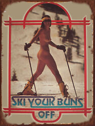 Vintage Ski your buns off sticker reproduction steel sign cabin decor