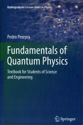 Fundamentals of Quantum Physics: Textbook for Students of Science a...