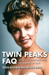 Twin Peaks FAQ: All That's Left to Know about a Place Both Wonderfu...