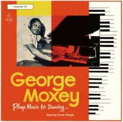 GEORGE MOXEY PLAYS MUSIC FOR DANCING