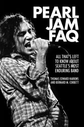 Pearl Jam FAQ: All That's Left to Know about Seattle's Most Endurin...