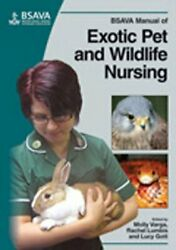 BSAVA Manual of Exotic Pet and Wildlife Nursing Varga Lumbis Gott+=