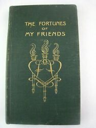 C.1911 ' THE FORTUNES OF MY FRIENDS ' ...OCCULTSTRANGEWEIRD