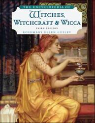 The Encyclopedia of Witches Witchcraft and Wicca by Rosemary Ellen Guiley