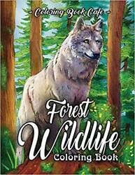 Forest Wildlife Coloring Book: An Adult Coloring Book...PAPERBACK – 2019 by C...