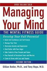 Managing Your Mind: The Mental Fitness Guide Butler Gillian Hope Tony Good