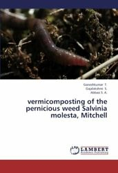 Vermicomposting of the Pernicious Weed Salvinia Ganeshkumar $62.83