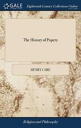 The History of Popery: With Such Alterations of Care $53.28