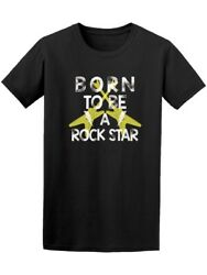 Born To Be A Rock Star Tee Men#x27;s Image by Shutterstock $12.99