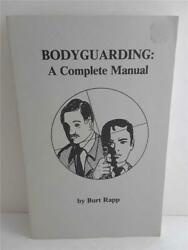 $0 ship BODYGUARDING A COMPLETE MANUAL book BURT RAPP body guard $10.00
