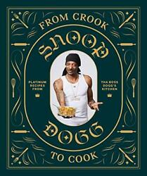 From Crook to Cook: Platinum Recipes from Tha Boss Dogg#x27;s Kitchen by Dogg New.. $29.62