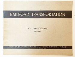 Railroad Transportation A Statistical Record 1911 1947 Published 1948 $13.43