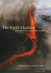 The Earth Machine: The Science of a Dynamic Planet Mathez Webster Webster= $40.13
