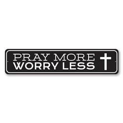 Pray More Worry Less Sign Inspirational Sign Christian Decor Gift Metal Sign $13.49