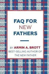 FAQ for New Fathers by Brott New 9780789212702 Fast Free Shipping Pa PB. $16.71