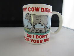 Novelty Cow Mug quot;I Don#x27;t Need Your Bull...quot; $10.00