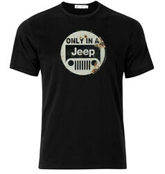 Only In A Jeep Graphic Cotton T Shirt Short amp; Long Sleeve $18.95