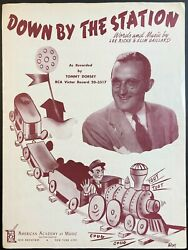 1948 TOMMY DORSEY quot;DOWN BY THE STATIONquot; RAILROAD SHEET MUSIC BIG BAND ERA $4.99