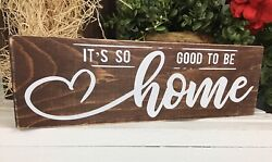 Farmhouse Home Wood Sign quot;It#x27;s So Good To Be Homequot; Rustic Family 12quot; x 3.5quot; $12.99