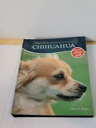 DogLife: Lifelong Care for Your Dog tm Ser.: Chihuahua by Debra J. White 2012 $4.00