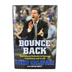 Bounce Back Overcoming Setbacks to Succeed in Business and in Life John Calipari $16.99