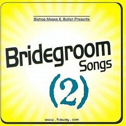 VARIOUS ARTISTS - BISHOP MOSES E.BUTLER PRESENTS: BRIDEGROOM SONGS 2 - CD 2003