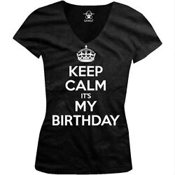 Keep Calm It#x27;s My Birthday Funny Party Juniors V neck T shirt $8.37