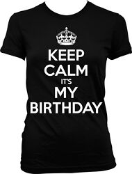 Keep Calm It#x27;s My Birthday Funny Party Juniors T shirt $11.95
