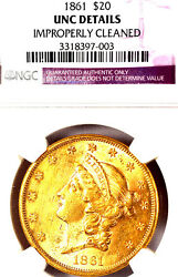 1861 $20 NGC-UNC DETAILS-CIVIL WAR ISSUE-IMPROPERLY CLEANED-TRENDS $11500
