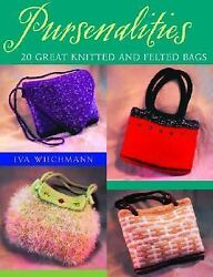 Pursenalities 20 Knitted & WOOL FELTED BAGS PURSES Project Book & Instructions!