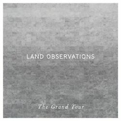 Land Observations - The Grand Tour NEW CD