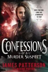 Confessions of a Murder Suspect by James Patterson and Maxine Paetro (2012...