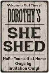 DOROTHY'S She Shed signPersonalized Lady Cave Gift Metal Sign 108120082013