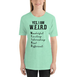 Womens Funny WEIRD T Shirt Cotton t shirts Heather Grey White Turquoise 2019 $19.95