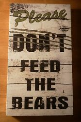 PLEASE DON'T FEED THE BEARS  SIGN Rustic Lodge Wood Framed Log Cabin Home Decor