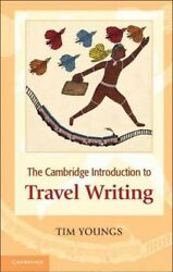 Cambridge Introduction to Travel Writing Paperback by Youngs Tim Like New ...