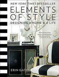 Elements of Style: Designing a Home a Life (Hardcover) by Erin Gates