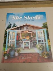 She Sheds: A Room of Your Own by Erika Kotite~Hardcover~good condition